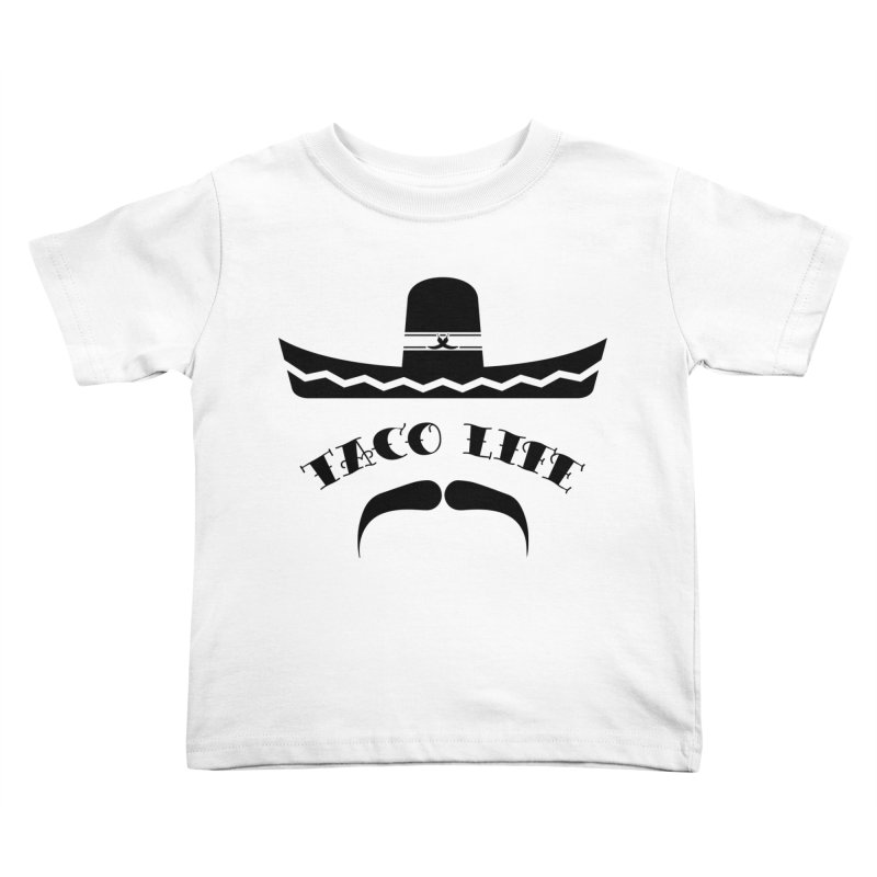 Taco  Life Kids Toddler T-Shirt by The Long Kiss Goodnight's Artist Shop