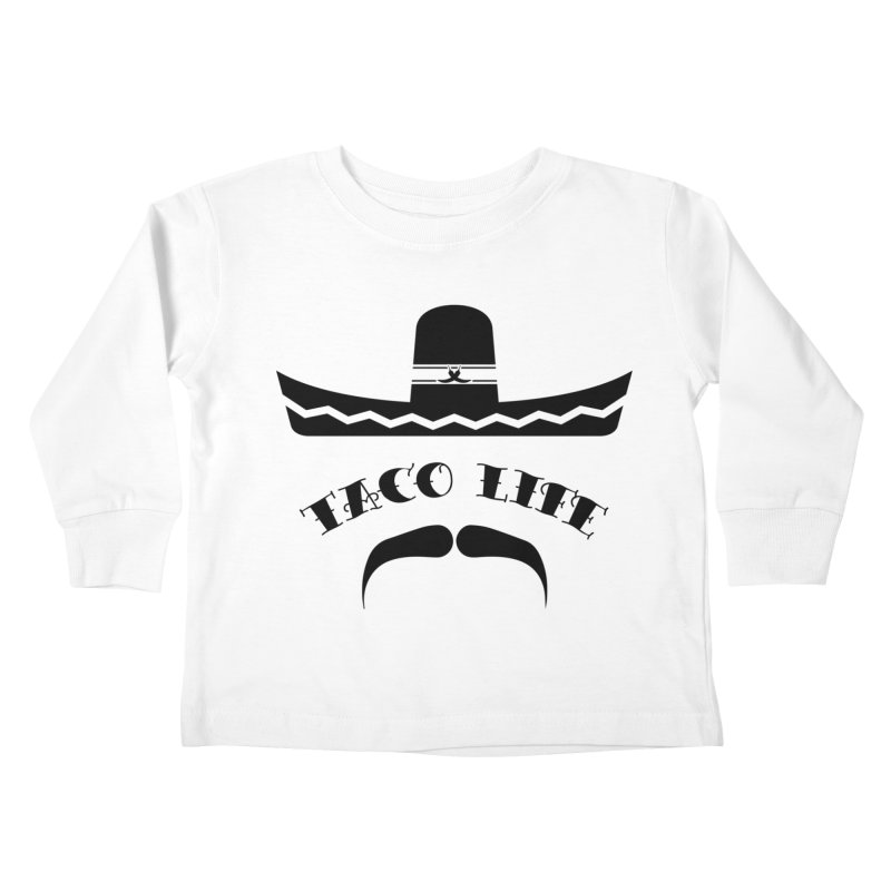 Taco  Life Kids Toddler Longsleeve T-Shirt by The Long Kiss Goodnight's Artist Shop