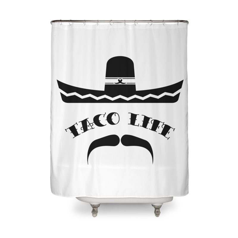 Taco  Life Home Shower Curtain by The Long Kiss Goodnight's Artist Shop