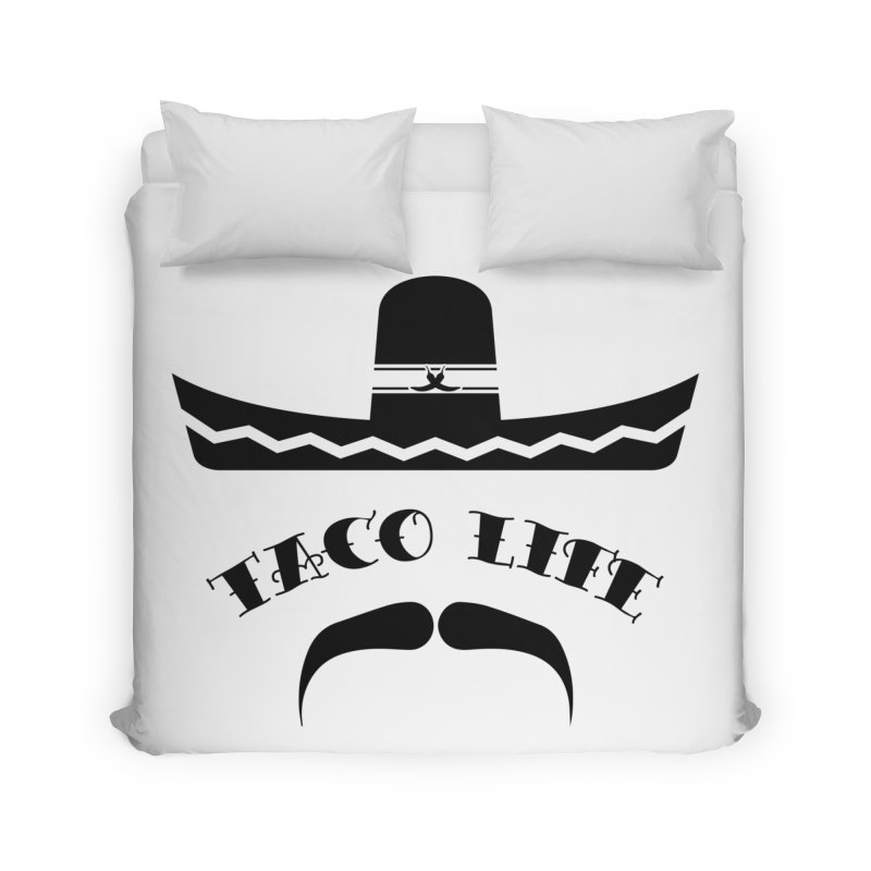 Taco  Life Home Duvet by The Long Kiss Goodnight's Artist Shop