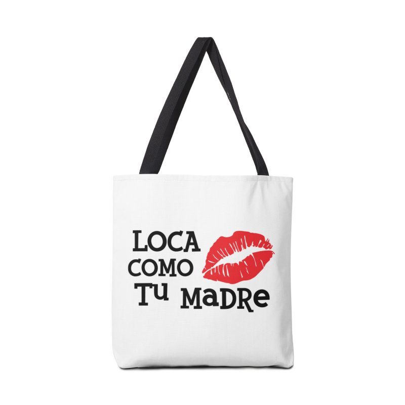 Loca Como Tu Madre Accessories Tote Bag Bag by The Long Kiss Goodnight's Artist Shop