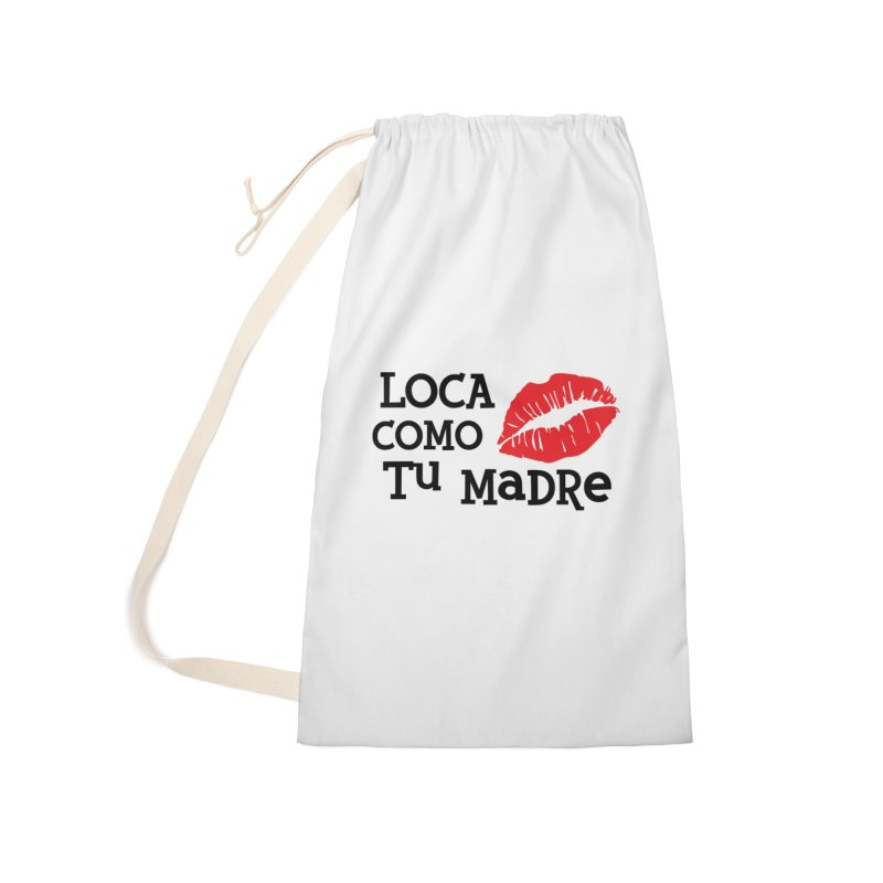 Loca Como Tu Madre Accessories Laundry Bag Bag by The Long Kiss Goodnight's Artist Shop