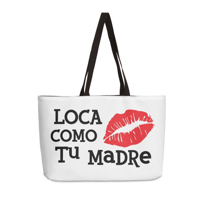 Loca Como Tu Madre Accessories Weekender Bag Bag by The Long Kiss Goodnight's Artist Shop