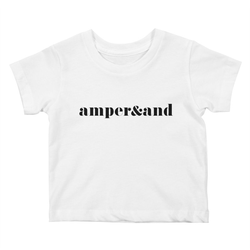 amper&and Kids Baby T-Shirt by The Lorin