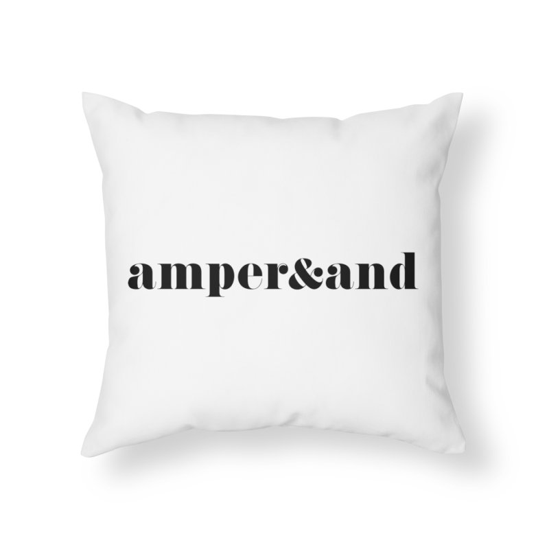 amper&and Home Throw Pillow by The Lorin