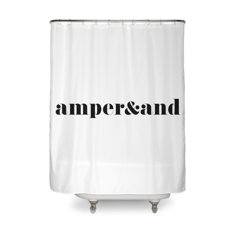 amper&and Home Shower Curtain by The Lorin