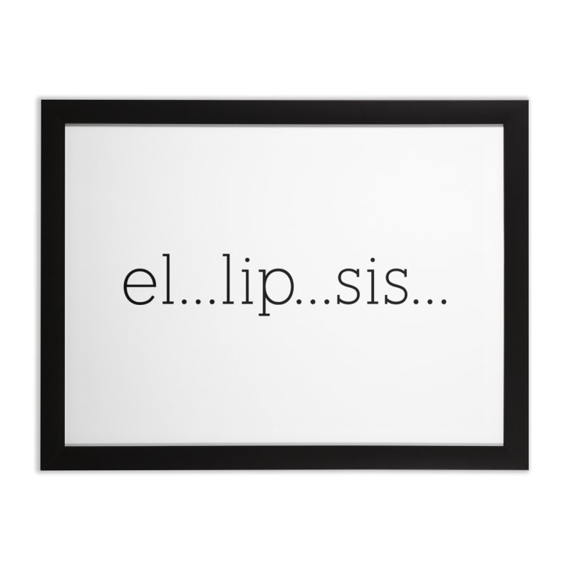 el...lip...sis... Home Framed Fine Art Print by The Lorin