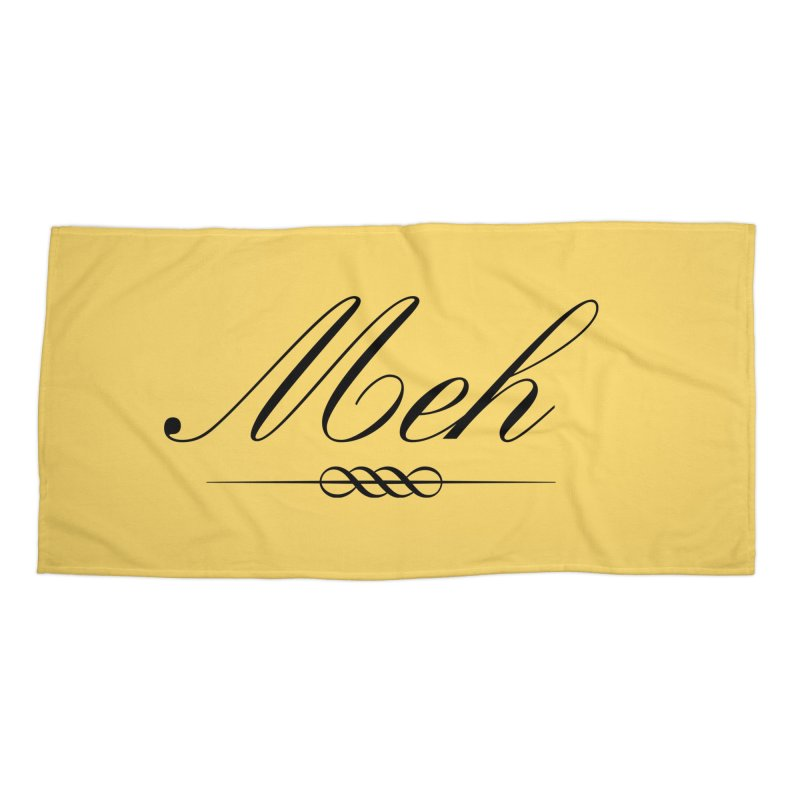 Meh. It's just, you know, meh. Accessories Beach Towel by The Lorin