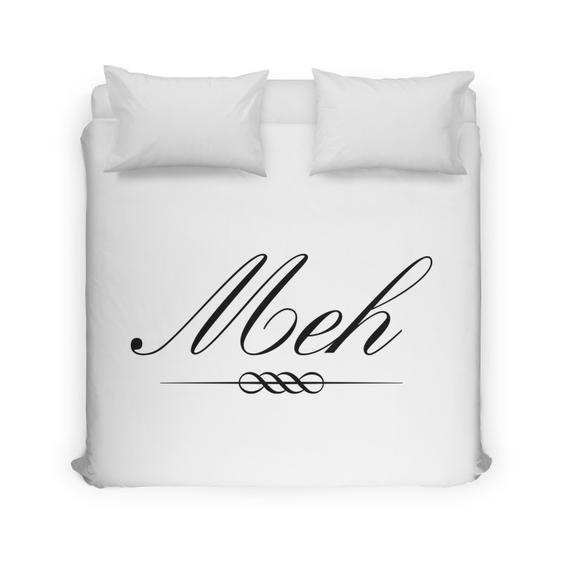 Meh. It's just, you know, meh. Home Duvet by The Lorin