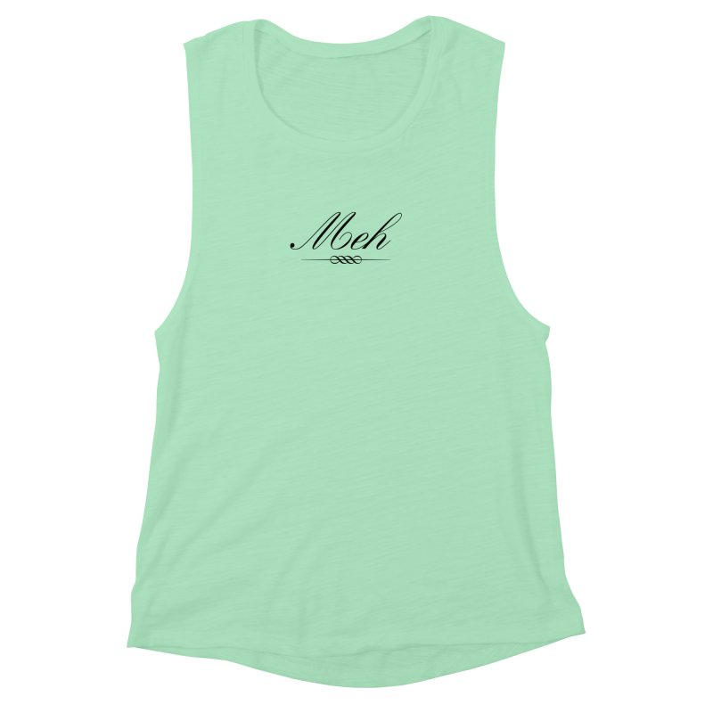 Meh. It's just, you know, meh. Women's Muscle Tank by The Lorin