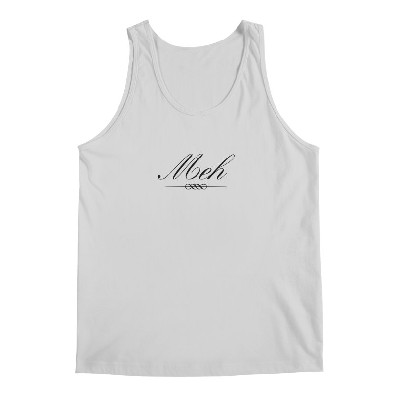 Meh. It's just, you know, meh. Men's Tank by The Lorin