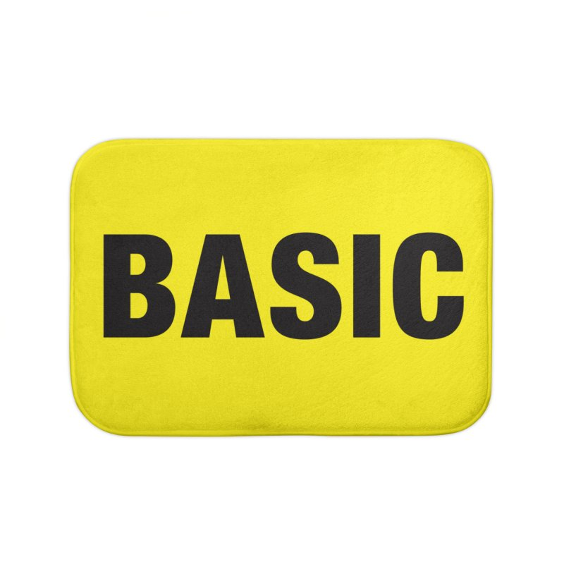 Basic is as basic does Home Bath Mat by The Lorin