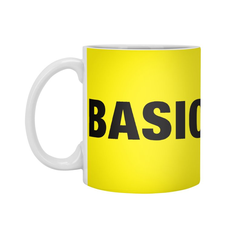 Basic is as basic does Accessories Standard Mug by The Lorin