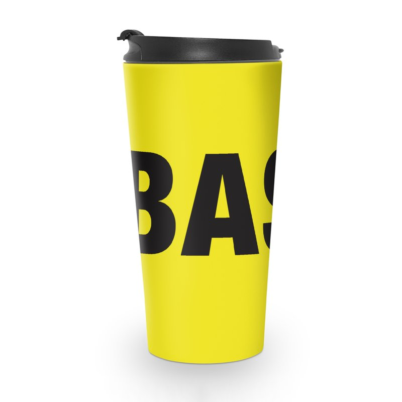 Basic is as basic does Accessories Travel Mug by The Lorin