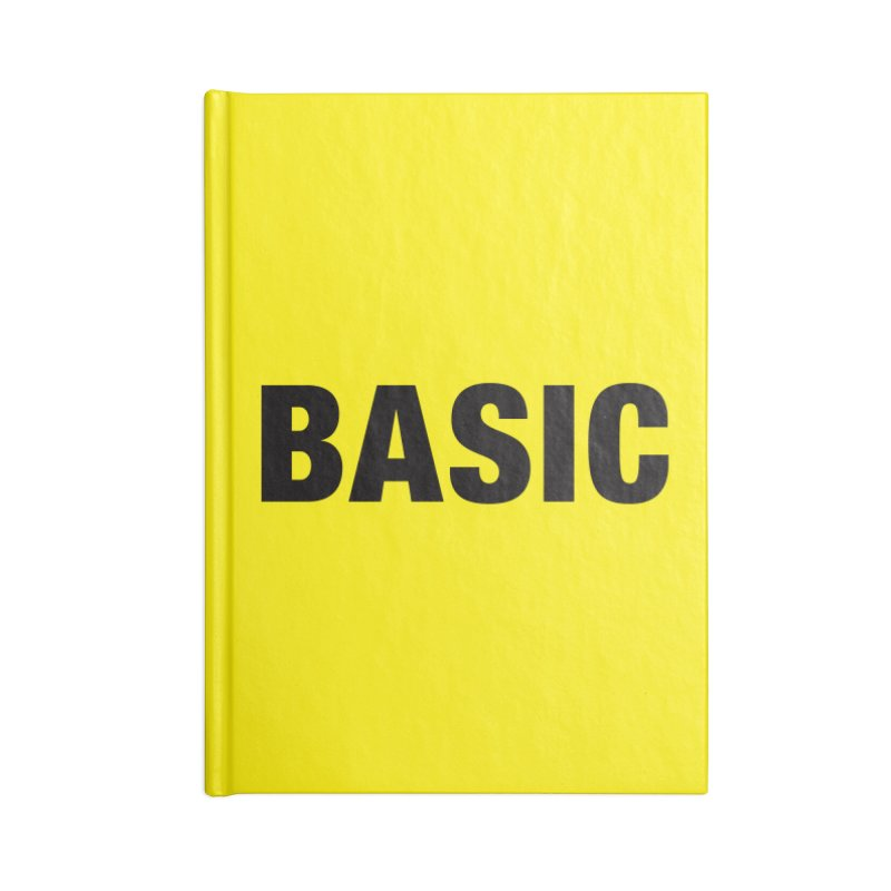 Basic is as basic does Accessories Blank Journal Notebook by The Lorin