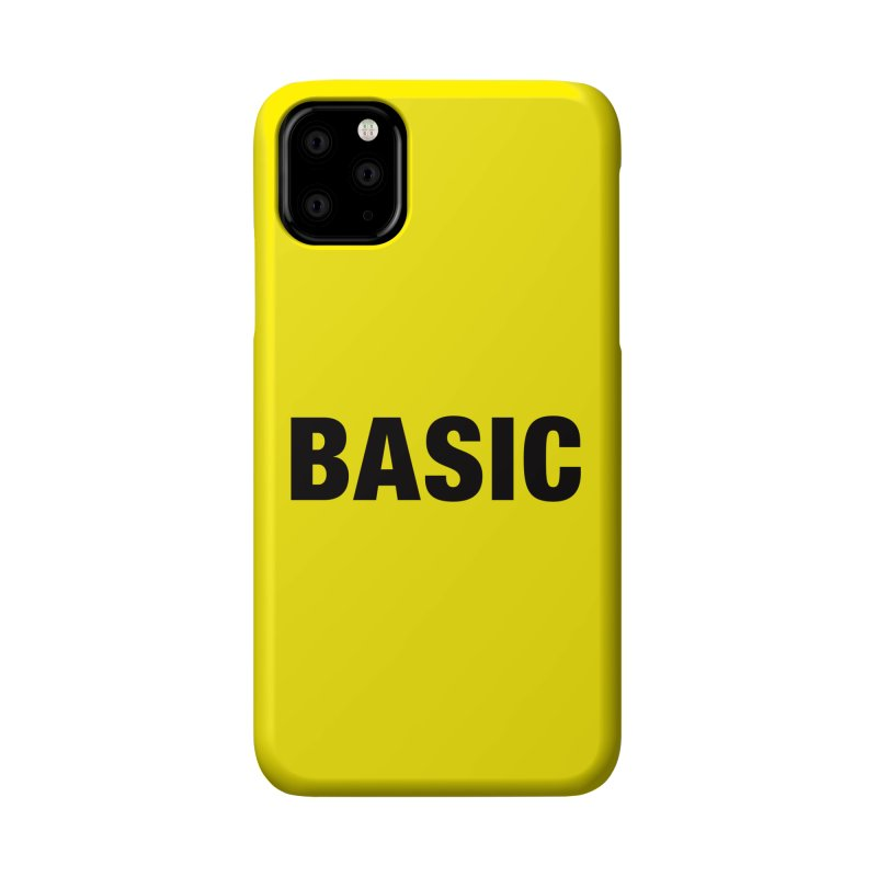 Basic is as basic does Accessories Phone Case by The Lorin
