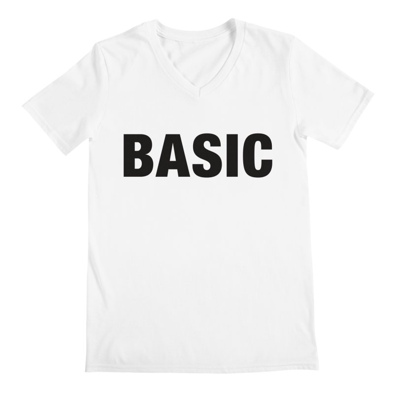 Basic is as basic does Men's V-Neck by The Lorin