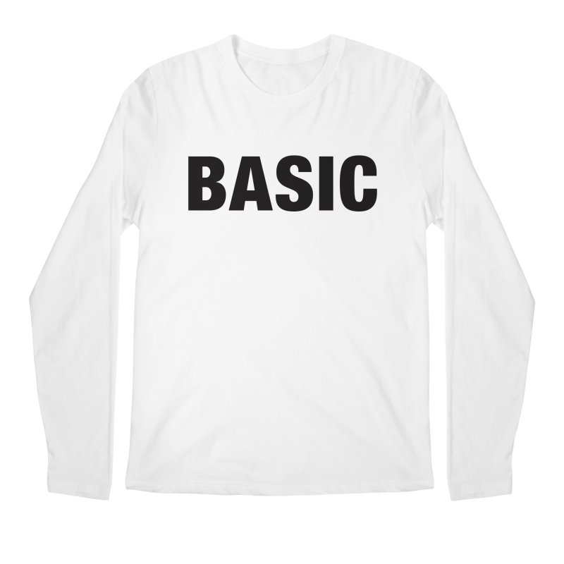 Basic is as basic does Men's Regular Longsleeve T-Shirt by The Lorin
