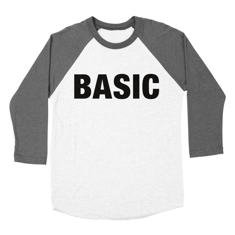Basic is as basic does Men's Baseball Triblend Longsleeve T-Shirt by The Lorin