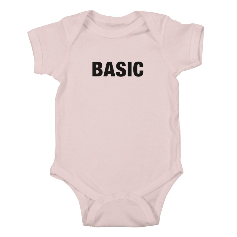 Basic is as basic does Kids Baby Bodysuit by The Lorin