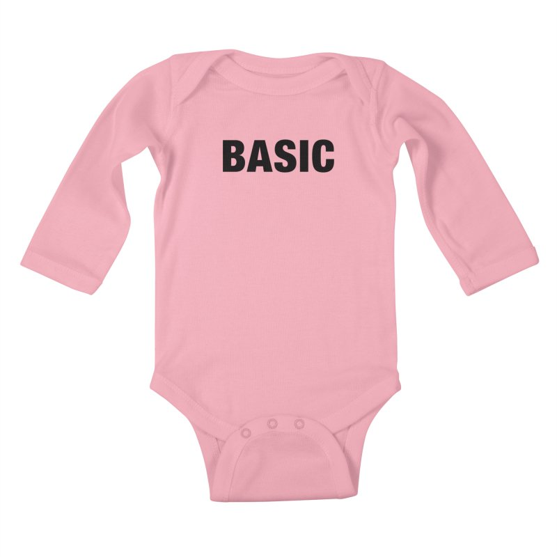 Basic is as basic does Kids Baby Longsleeve Bodysuit by The Lorin