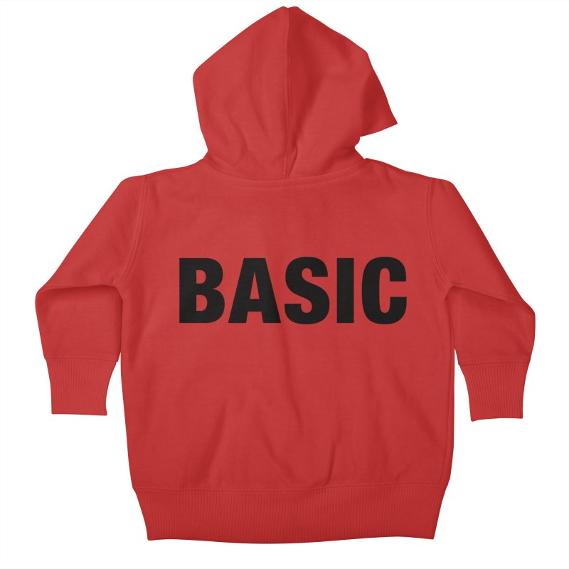 Basic is as basic does Kids Baby Zip-Up Hoody by The Lorin
