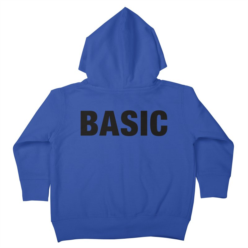 Basic is as basic does Kids Toddler Zip-Up Hoody by The Lorin