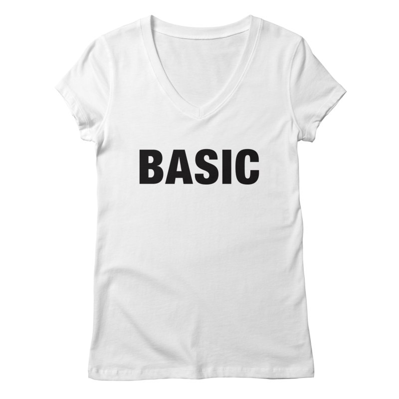 Basic is as basic does Women's Regular V-Neck by The Lorin