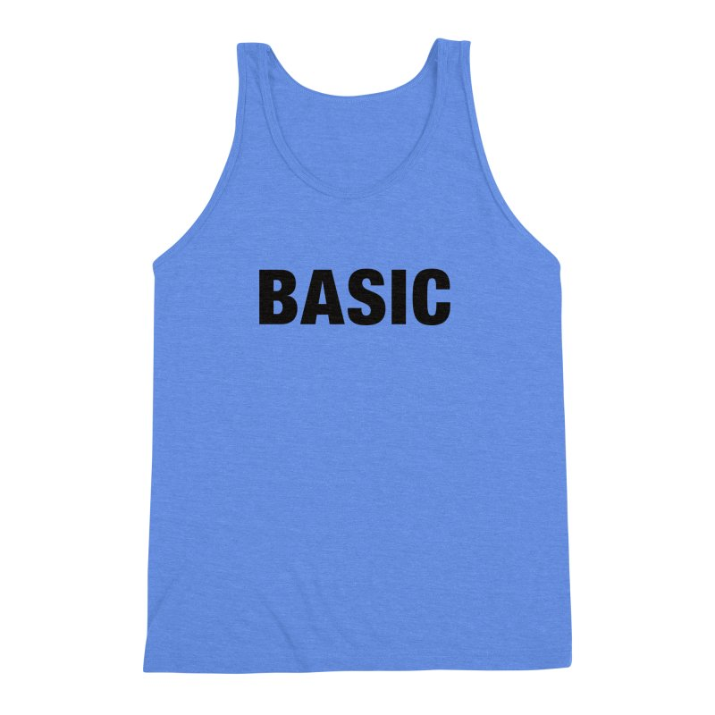 Basic is as basic does Men's Triblend Tank by The Lorin