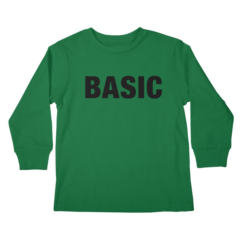Basic is as basic does Kids Longsleeve T-Shirt by The Lorin