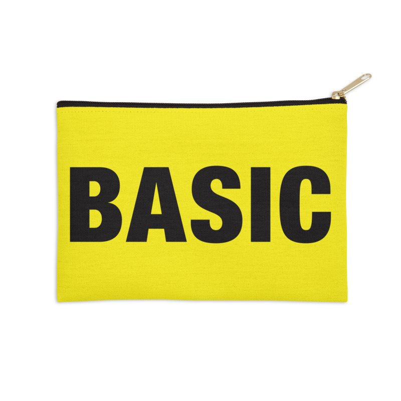 Basic is as basic does Accessories Zip Pouch by The Lorin