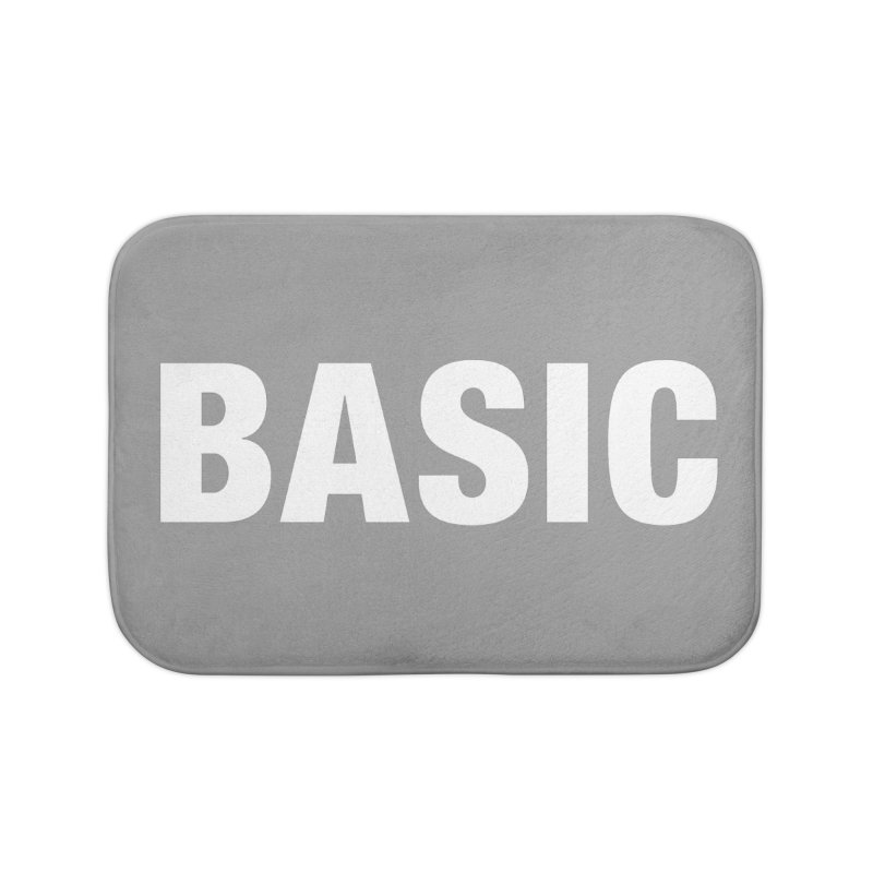 Basic is basic Home Bath Mat by The Lorin