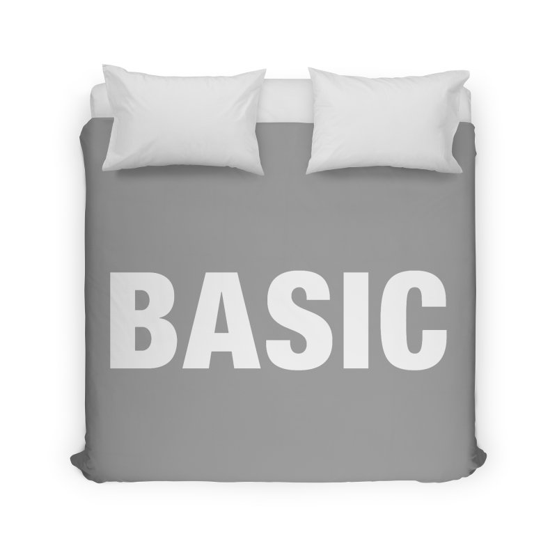 Basic is basic Home Duvet by The Lorin