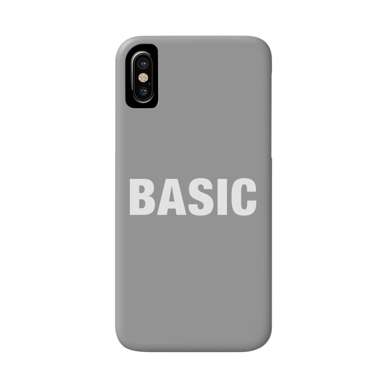 Basic is basic Accessories Phone Case by The Lorin
