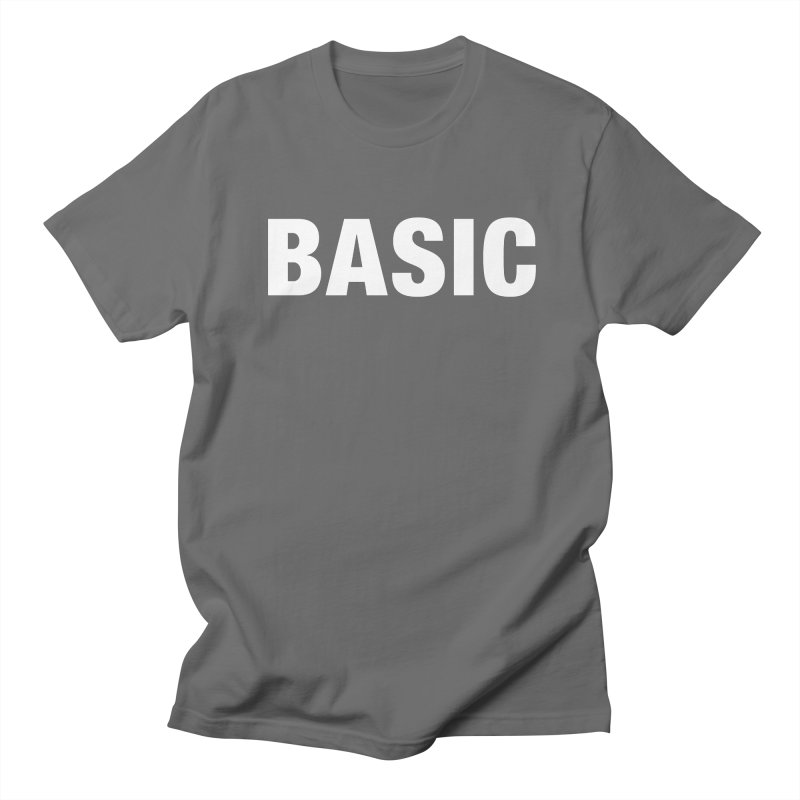 Basic is basic Men's T-Shirt by The Lorin