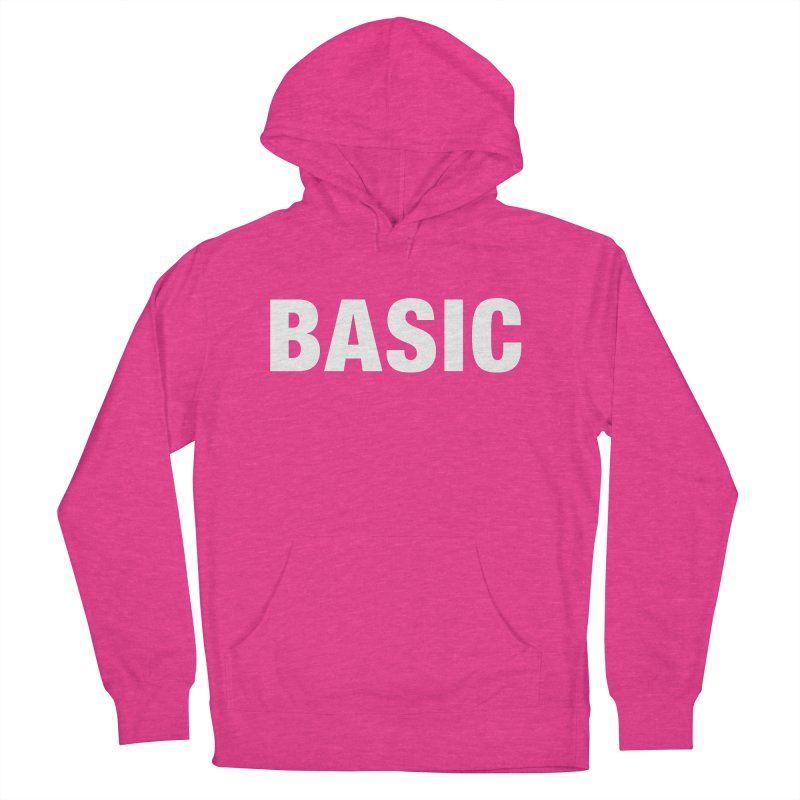 Basic is basic Women's French Terry Pullover Hoody by The Lorin