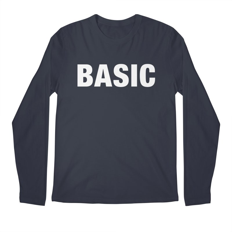Basic is basic Men's Regular Longsleeve T-Shirt by The Lorin