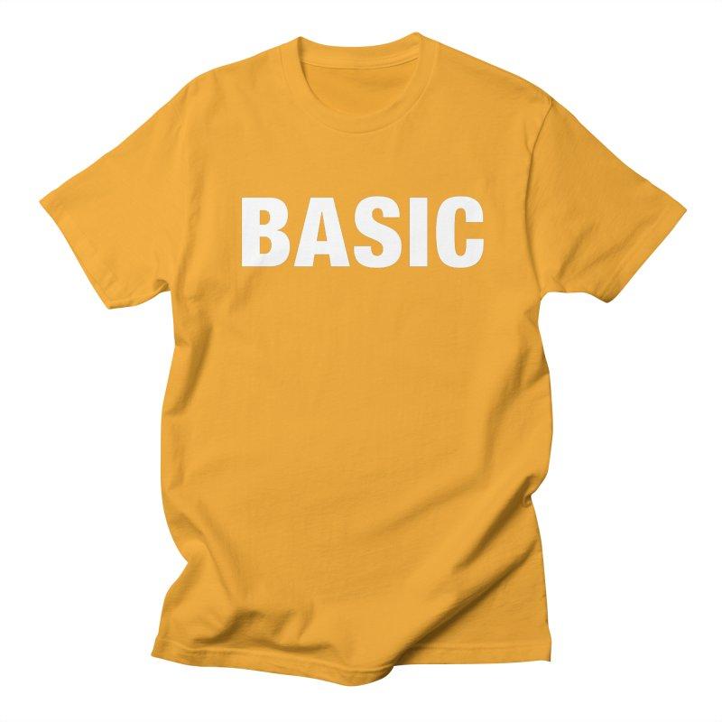 Basic is basic Women's Regular Unisex T-Shirt by The Lorin