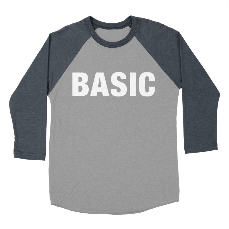 Basic is basic Women's Baseball Triblend Longsleeve T-Shirt by The Lorin