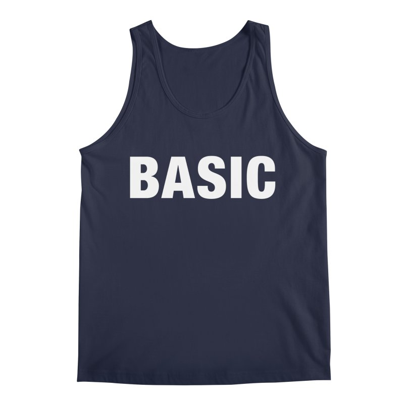 Basic is basic Men's Regular Tank by The Lorin