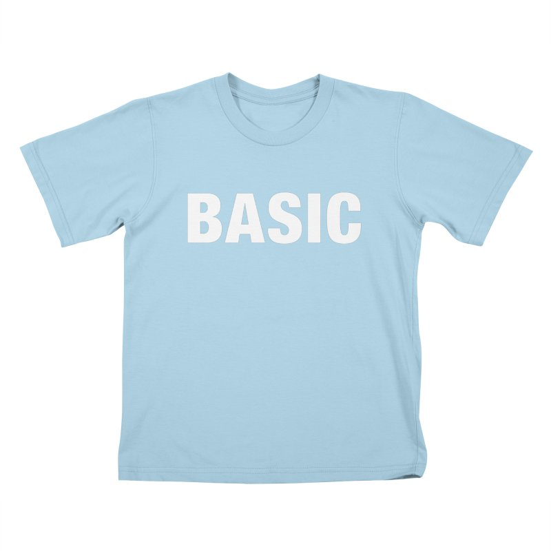 Basic is basic Kids T-Shirt by The Lorin