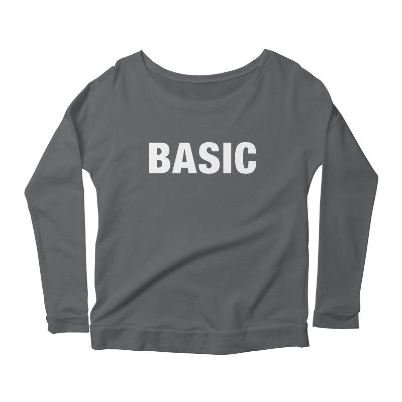 Basic is basic Women's Longsleeve Scoopneck  by The Lorin