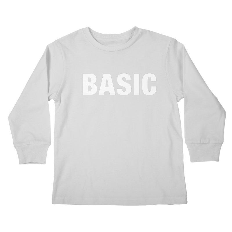 Basic is basic Kids Longsleeve T-Shirt by The Lorin