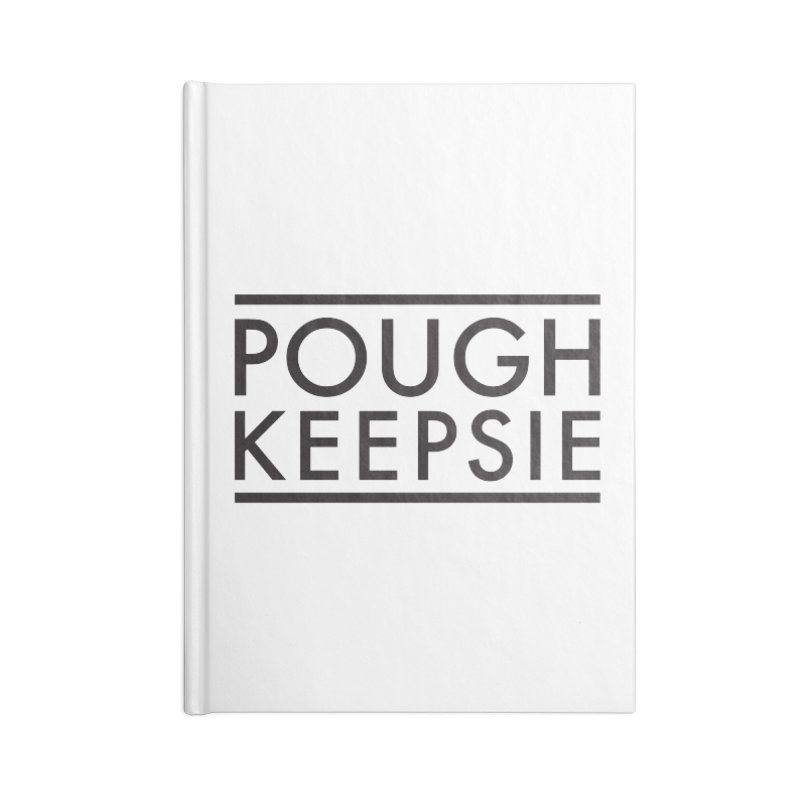Sweet home Poughkeepsie Accessories Lined Journal Notebook by The Lorin