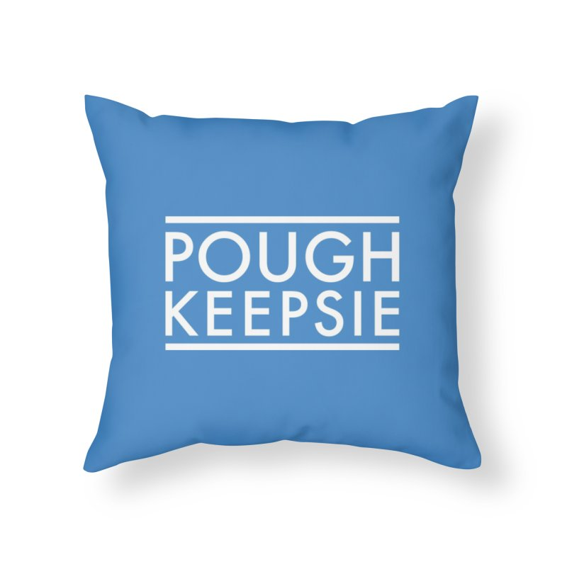 Sweet home Poughkeepsie Home Throw Pillow by The Lorin