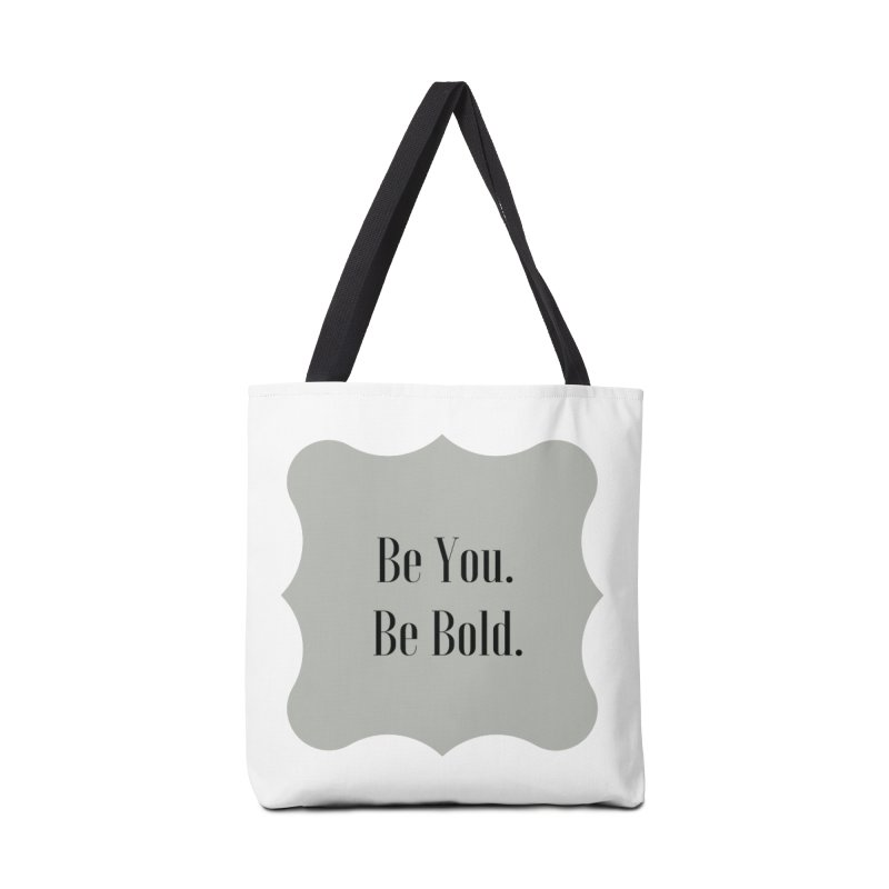 Be You. Be Bold. Accessories Tote Bag Bag by thelyndsimae's Artist Shop