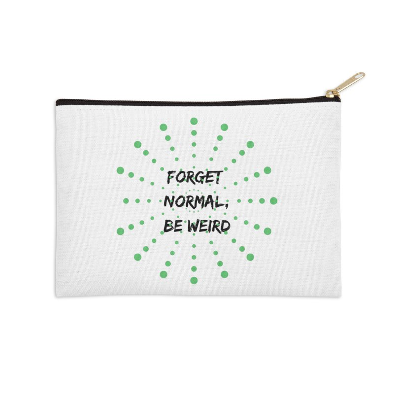 Forget Normal, Be Weird Accessories Zip Pouch by thelyndsimae's Artist Shop