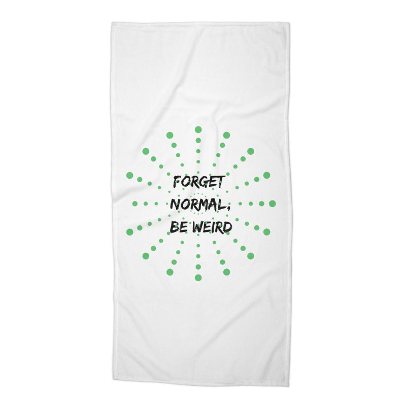 Forget Normal, Be Weird Accessories Beach Towel by thelyndsimae's Artist Shop