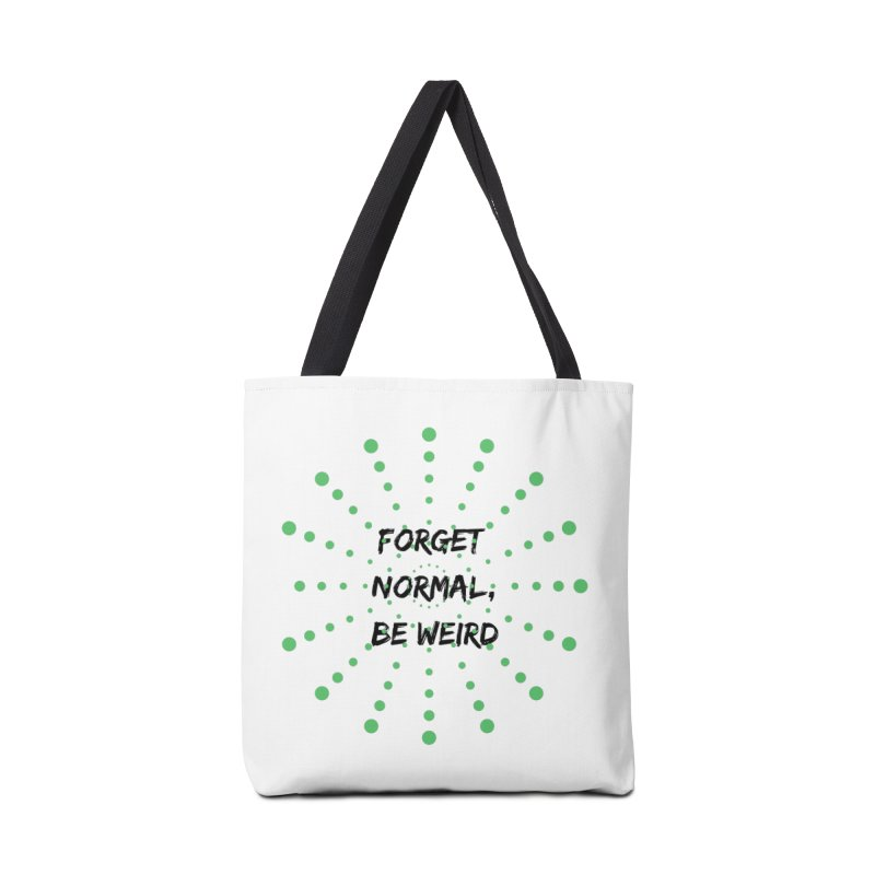Forget Normal, Be Weird Accessories Bag by thelyndsimae's Artist Shop