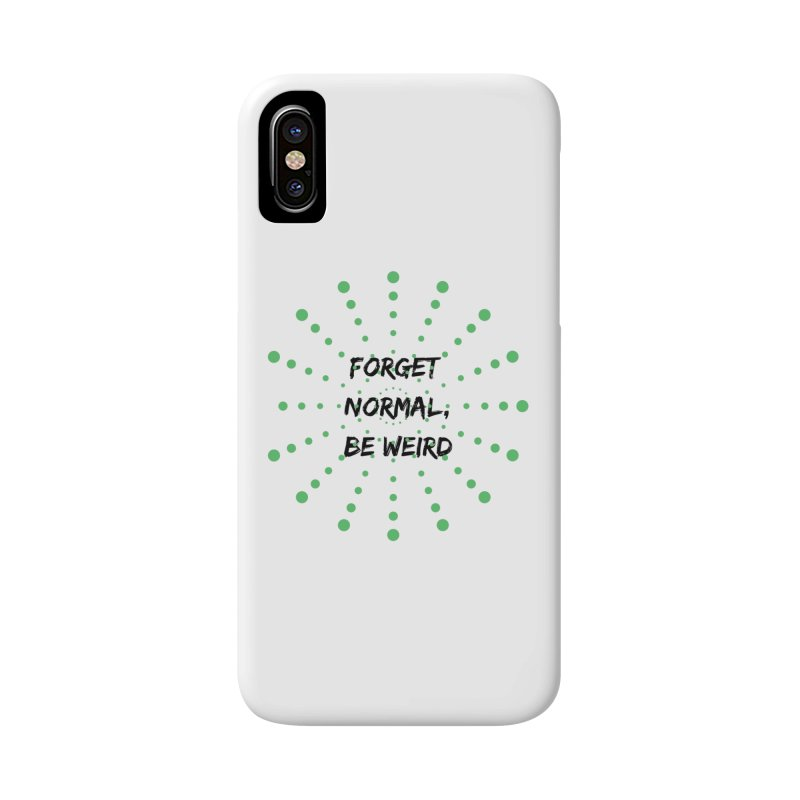 Forget Normal, Be Weird Accessories Phone Case by thelyndsimae's Artist Shop